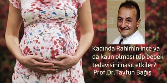 Rahim kalınlığı tüp bebek tedavilerinde sonuçları etkiler mi? Prof.Dr.Tayfun Bağış