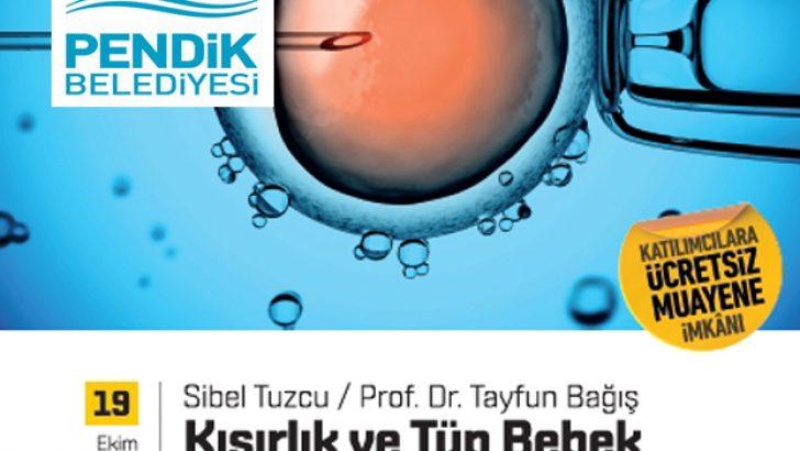 19 Ekim Perşembe günü PENDİK'te Prof.Dr.Tayfun Bağış Tüp Bebek Tedavilerini anlatacak.