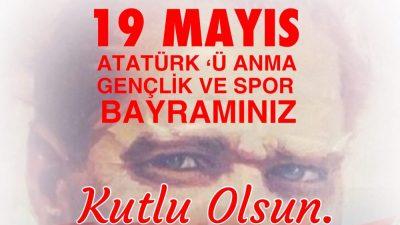 19 Mayıs Atatürk'ü Anma Gençlik ve Spor Bayramınız Kutlu OLsun