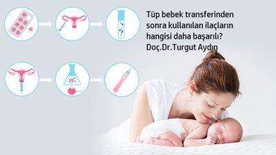 Tüp bebek transferinden sonra kullanılan ilaçlar.