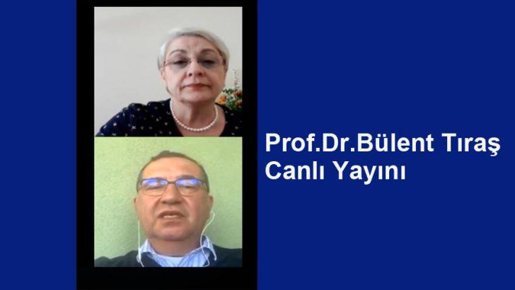 Prof.Dr.Bülent Tıraş Canlı Yayını