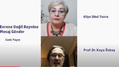 Evrene Değil Beynine Mesaj Gönder- Prof.Dr.Kaya Özkuş